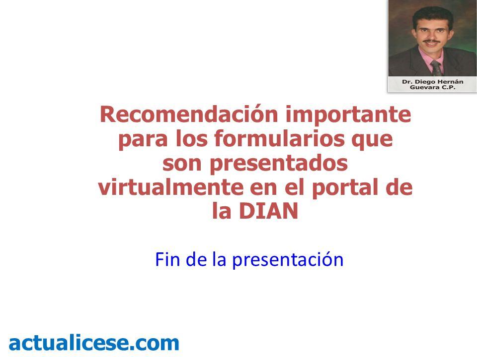Recomendación importante para los formularios que son presentados virtualmente en el portal de la DIAN