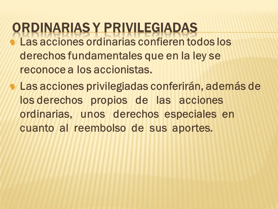 ORDINARIAS y privilegiadas