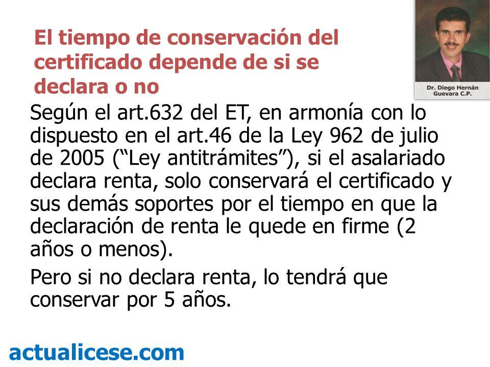 El tiempo de conservación del certificado depende de si se declara o no