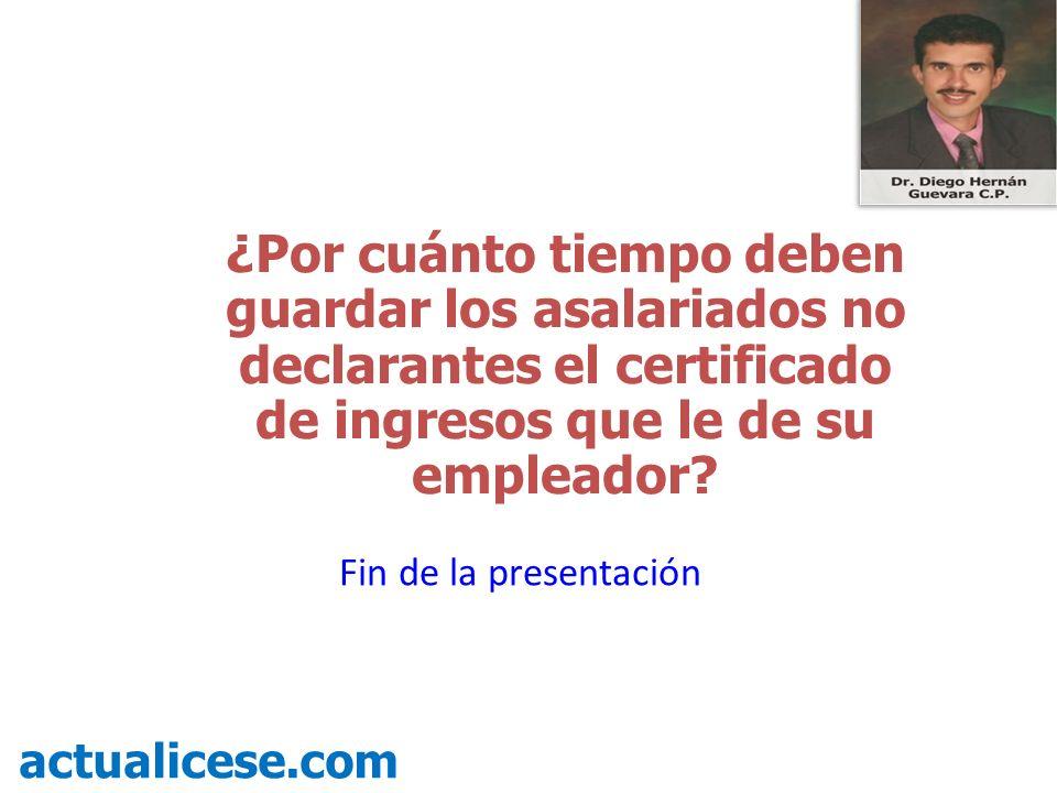 ¿Por cuánto tiempo deben guardar los asalariados no declarantes el certificado de ingresos que le de su empleador