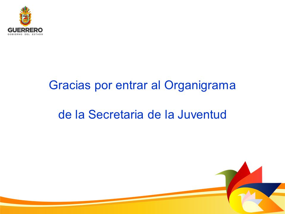 Gracias por entrar al Organigrama de la Secretaria de la Juventud
