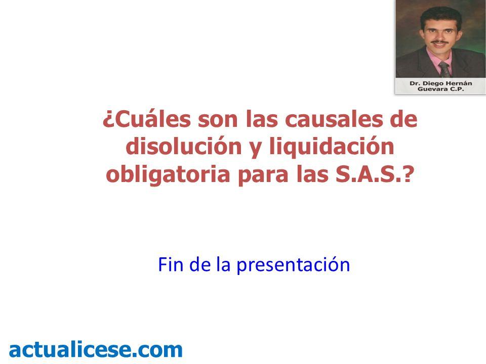 ¿Cuáles son las causales de disolución y liquidación obligatoria para las S.A.S.