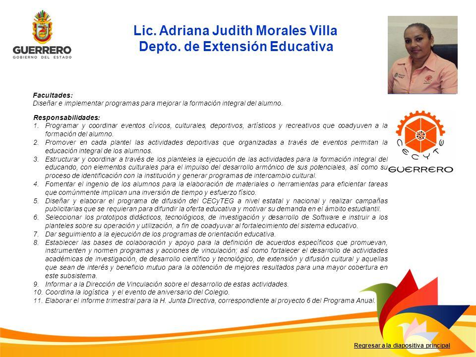Lic. Adriana Judith Morales Villa Depto. de Extensión Educativa
