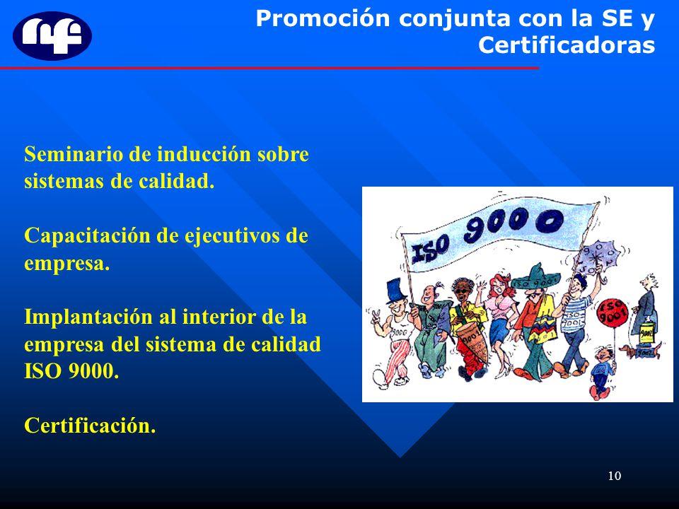 Promoción conjunta con la SE y Certificadoras