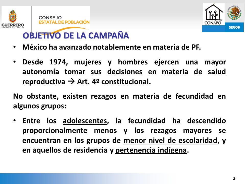 OBJETIVO DE LA CAMPAÑA México ha avanzado notablemente en materia de PF.