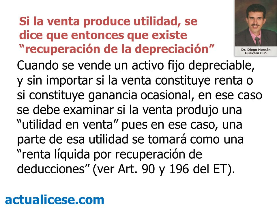Si la venta produce utilidad, se dice que entonces que existe recuperación de la depreciación