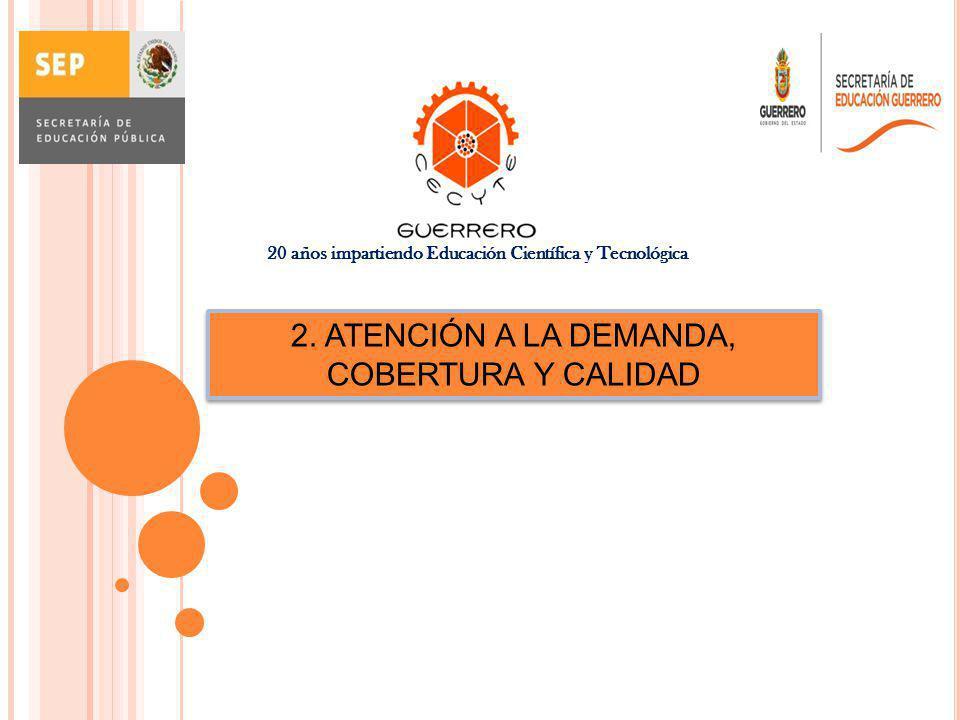 2. ATENCIÓN A LA DEMANDA, COBERTURA Y CALIDAD
