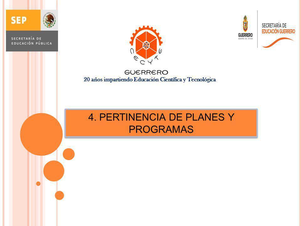 4. PERTINENCIA DE PLANES Y PROGRAMAS