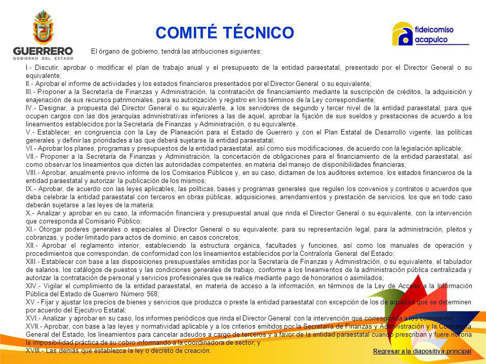 COMITÉ TÉCNICO El órgano de gobierno, tendrá las atribuciones siguientes: