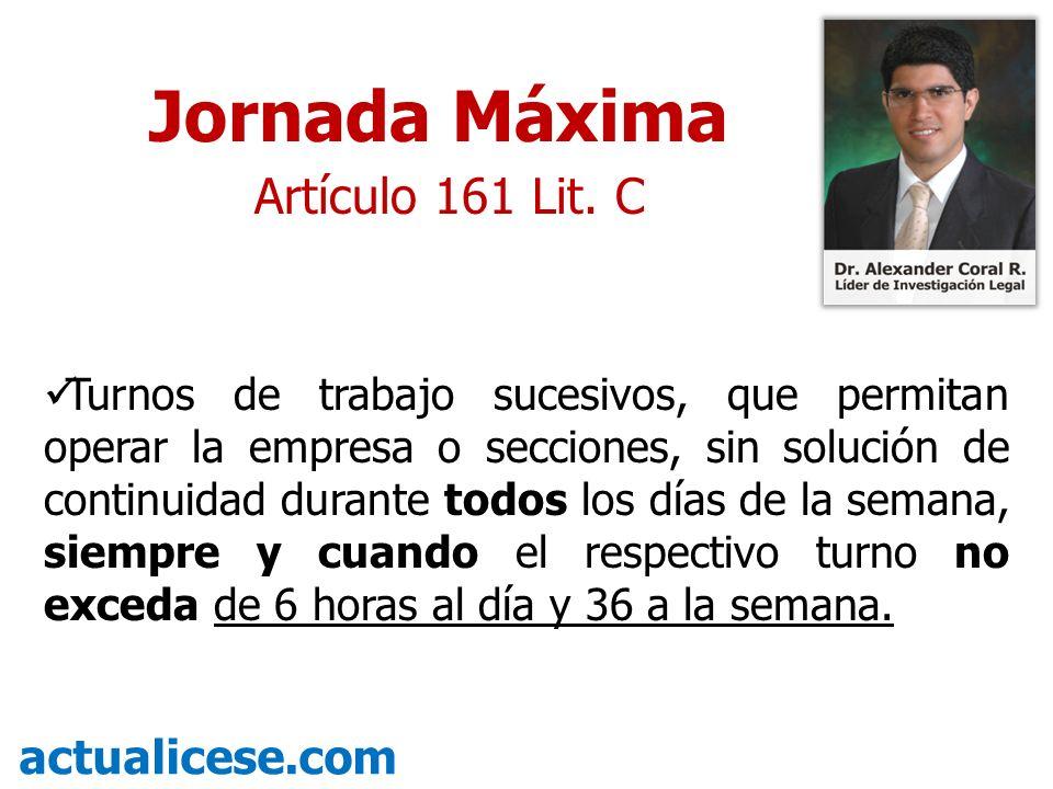 Jornada Máxima Artículo 161 Lit. C actualicese.com