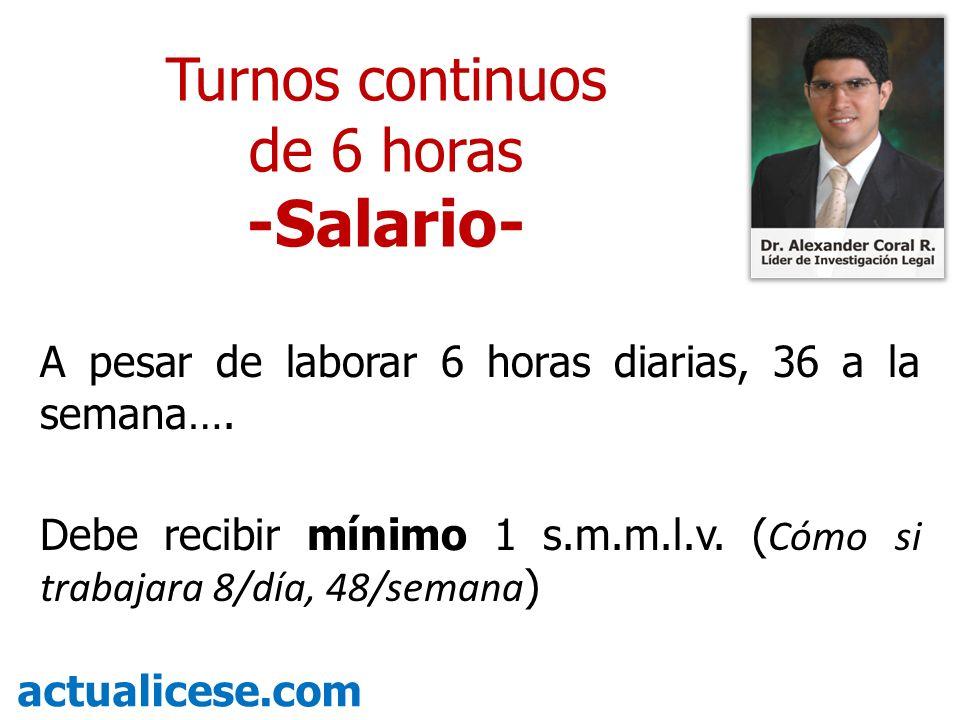-Salario- Turnos continuos de 6 horas