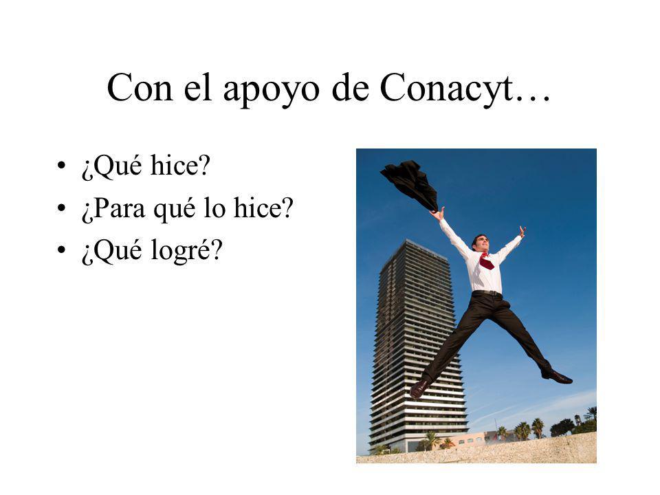 Con el apoyo de Conacyt…