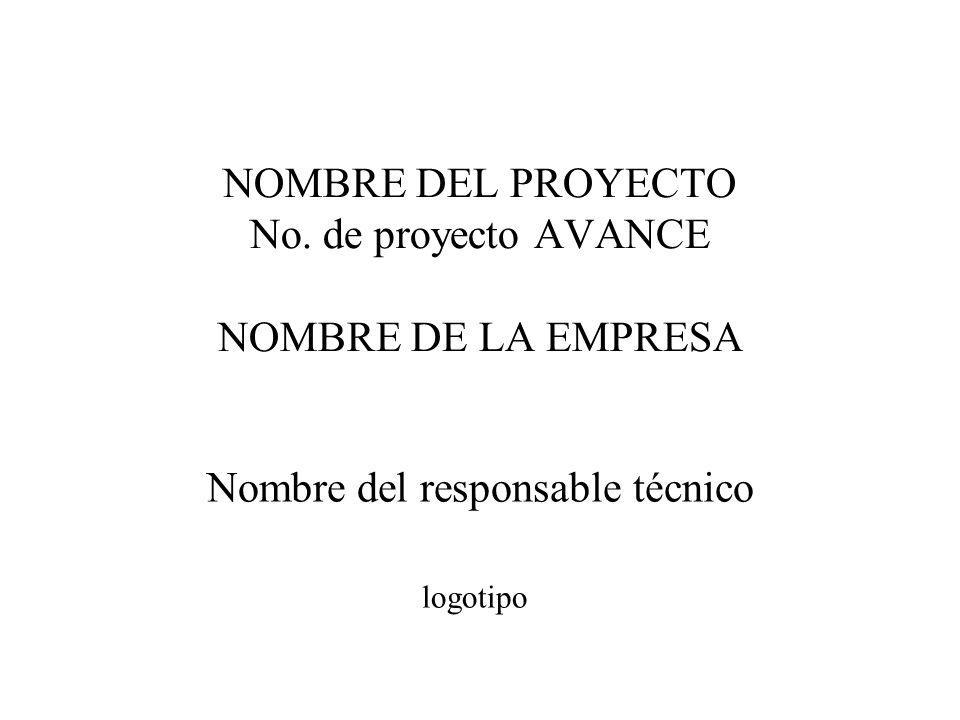 NOMBRE DEL PROYECTO No. de proyecto AVANCE NOMBRE DE LA EMPRESA