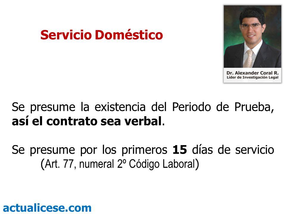 Servicio Doméstico Se presume la existencia del Periodo de Prueba, así el contrato sea verbal.