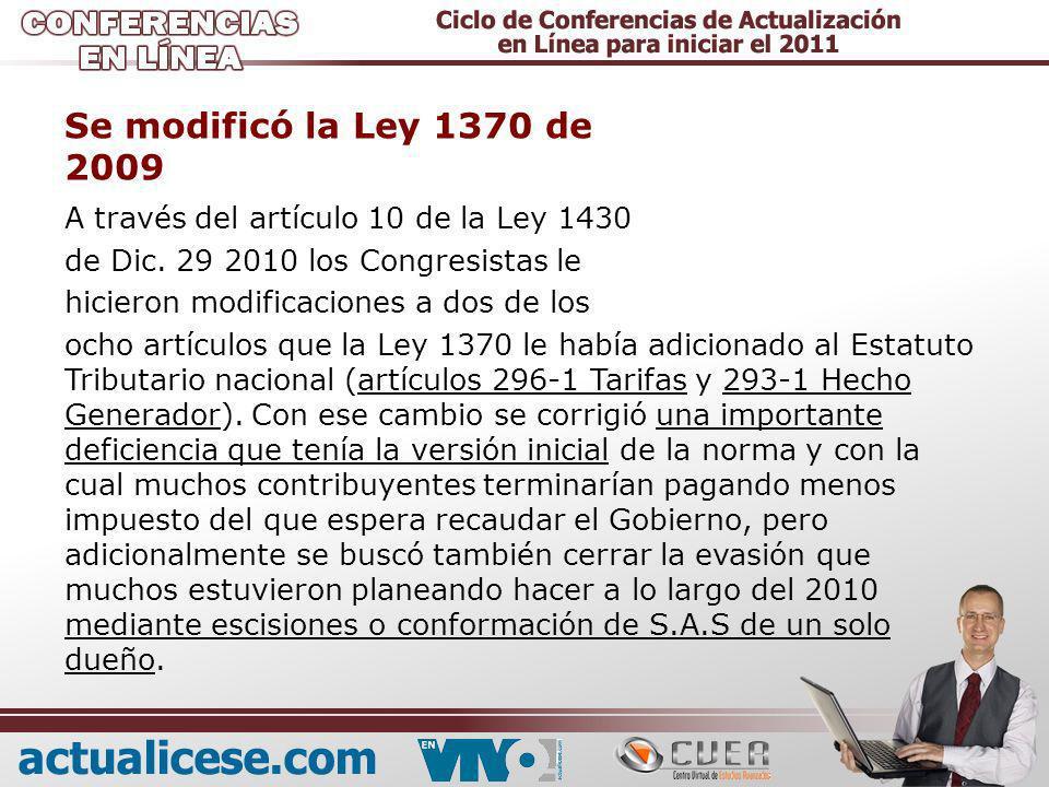 Se modificó la Ley 1370 de 2009
