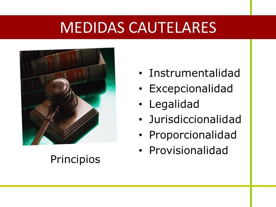 MEDIDAS CAUTELARES Instrumentalidad Excepcionalidad Legalidad
