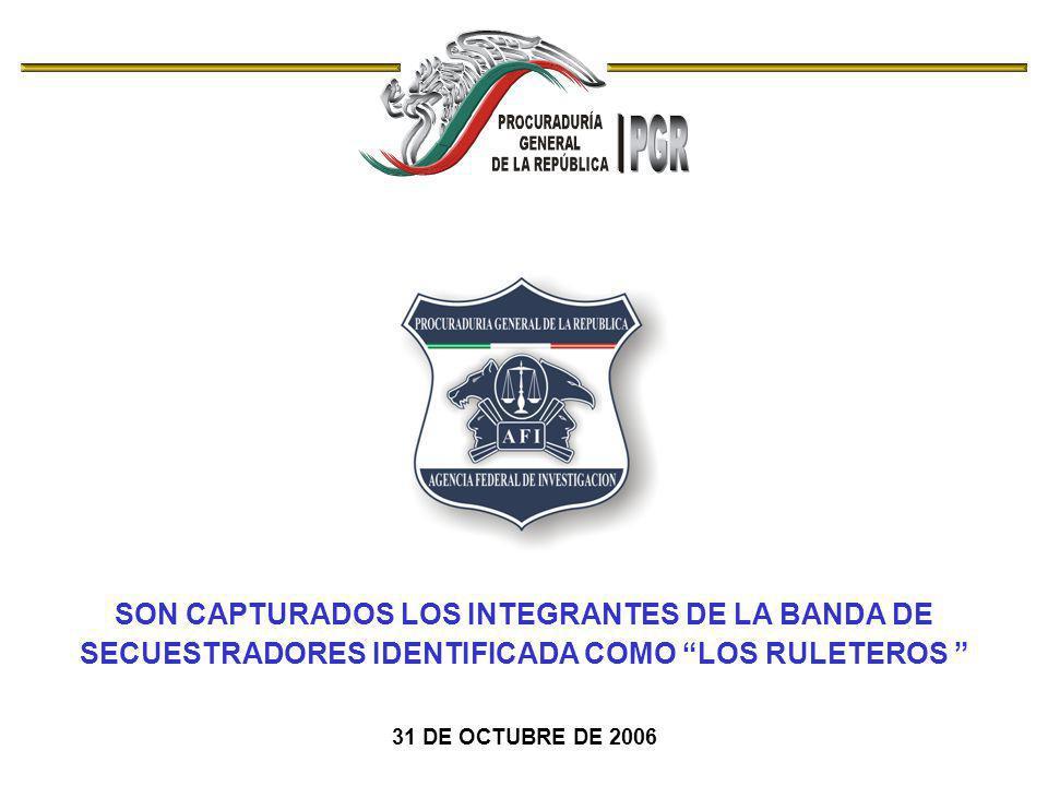 SON CAPTURADOS LOS INTEGRANTES DE LA BANDA DE SECUESTRADORES IDENTIFICADA COMO LOS RULETEROS