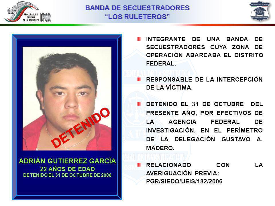 ADRIÁN GUTIERREZ GARCÍA DETENIDO EL 31 DE OCTUBRE DE 2006