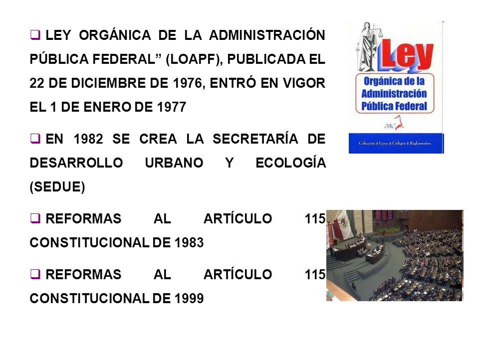 LEY ORGÁNICA DE LA ADMINISTRACIÓN PÚBLICA FEDERAL (LOAPF), PUBLICADA EL 22 DE DICIEMBRE DE 1976, ENTRÓ EN VIGOR EL 1 DE ENERO DE 1977