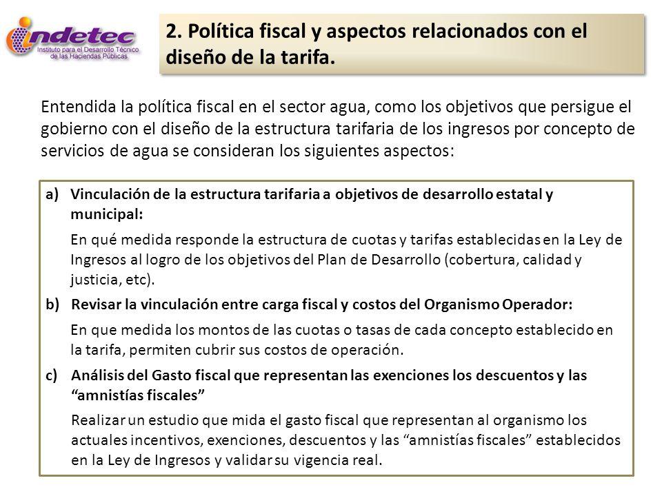 2. Política fiscal y aspectos relacionados con el diseño de la tarifa.
