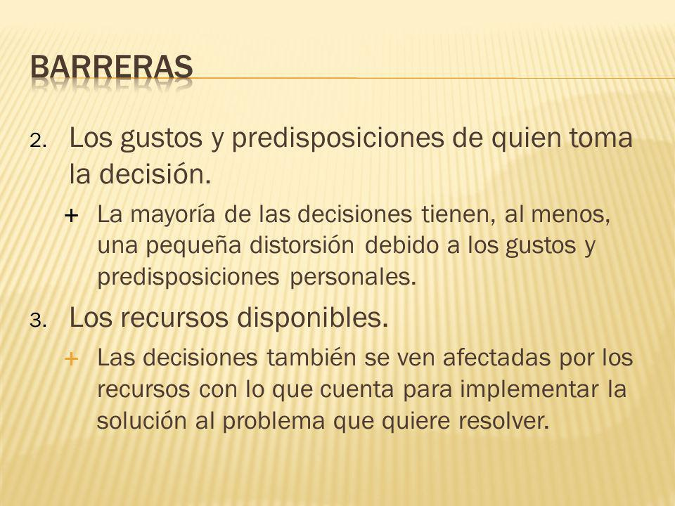 Barreras Los gustos y predisposiciones de quien toma la decisión.