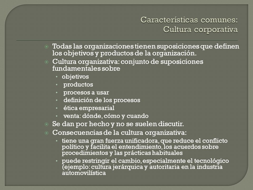 Características comunes: Cultura corporativa