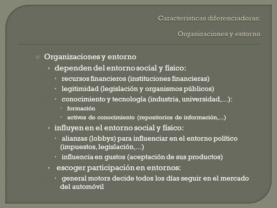 Características diferenciadoras: Organizaciones y entorno