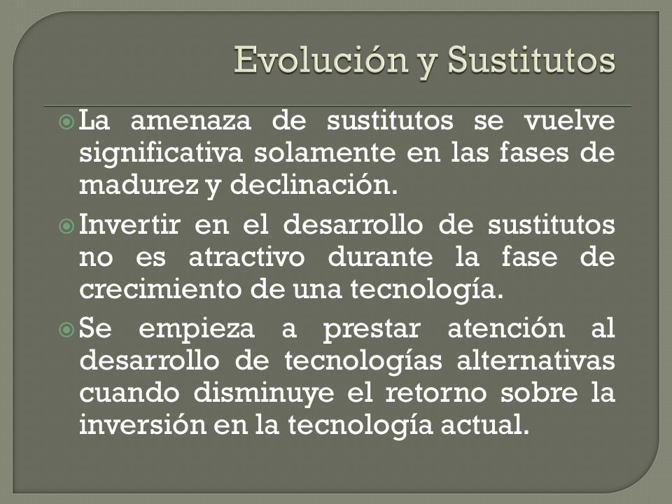 Evolución y Sustitutos