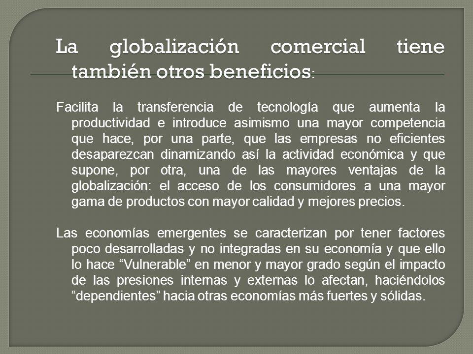 La globalización comercial tiene también otros beneficios: