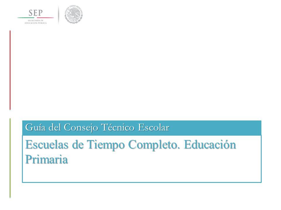 Escuelas de Tiempo Completo. Educación Primaria