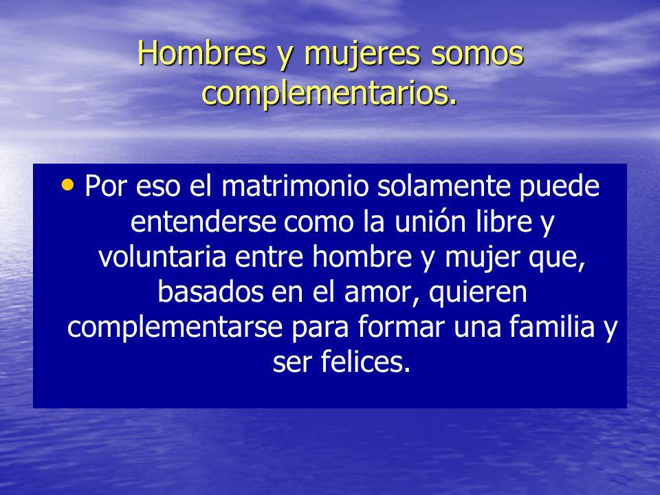 Hombres y mujeres somos complementarios.