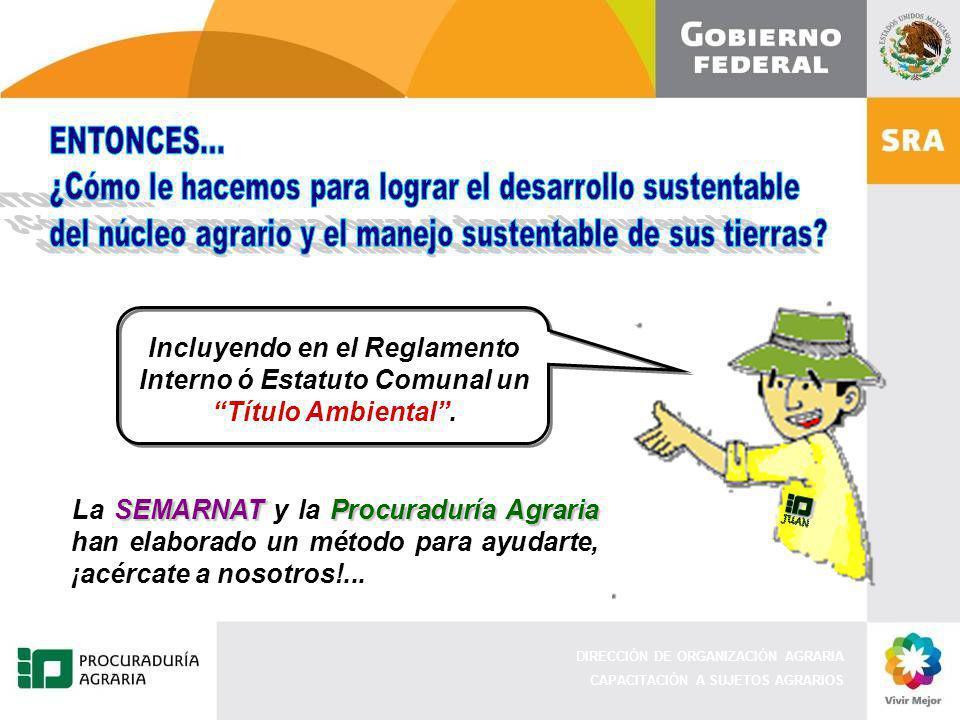 ENTONCES... ¿Cómo le hacemos para lograr el desarrollo sustentable. del núcleo agrario y el manejo sustentable de sus tierras
