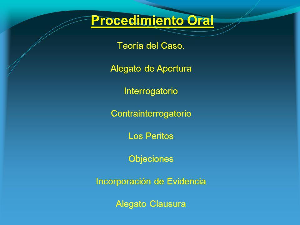 Procedimiento Oral Teoría del Caso. Alegato de Apertura Interrogatorio