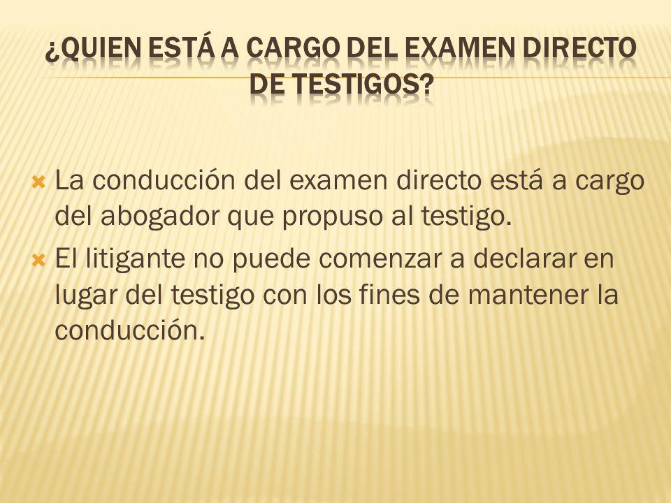 ¿Quien está a cargo del examen directo de testigos