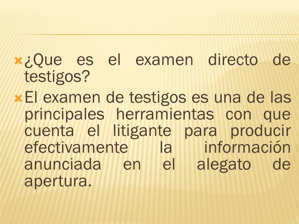 ¿Que es el examen directo de testigos