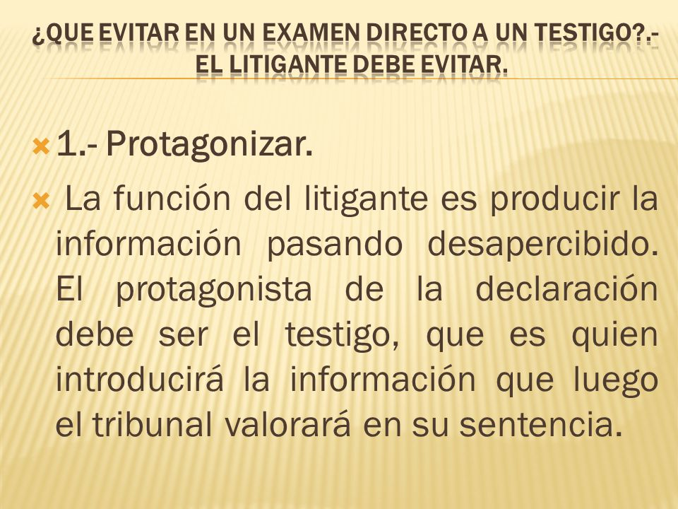 ¿Que evitar en un examen directo a un testigo