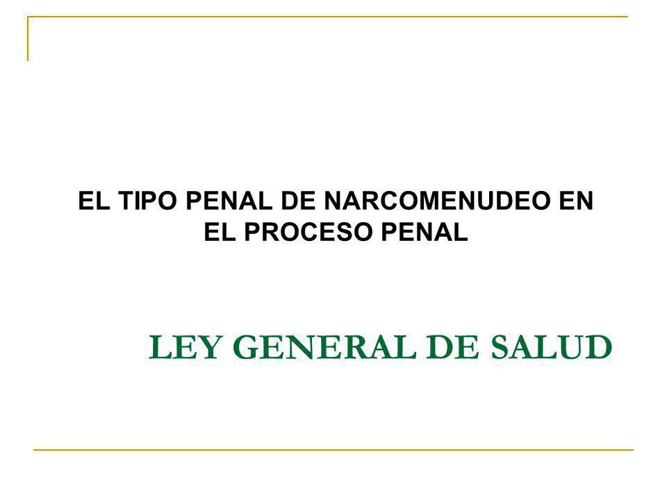 EL TIPO PENAL DE NARCOMENUDEO EN EL PROCESO PENAL