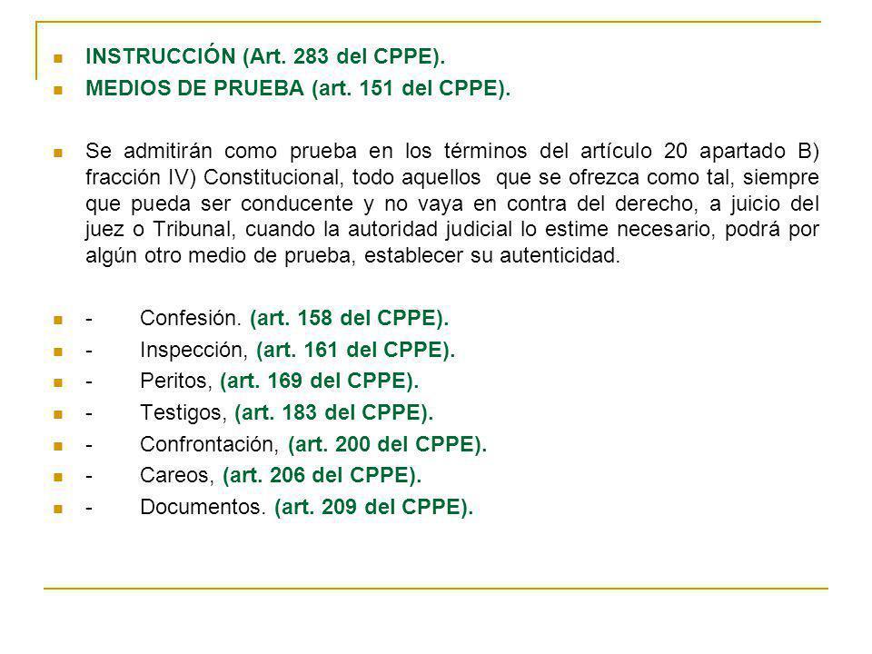INSTRUCCIÓN (Art. 283 del CPPE).