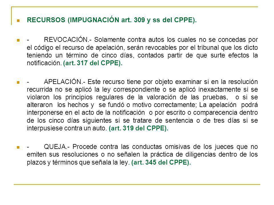RECURSOS (IMPUGNACIÓN art. 309 y ss del CPPE).