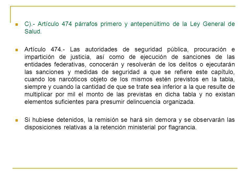 C).- Artículo 474 párrafos primero y antepenúltimo de la Ley General de Salud.