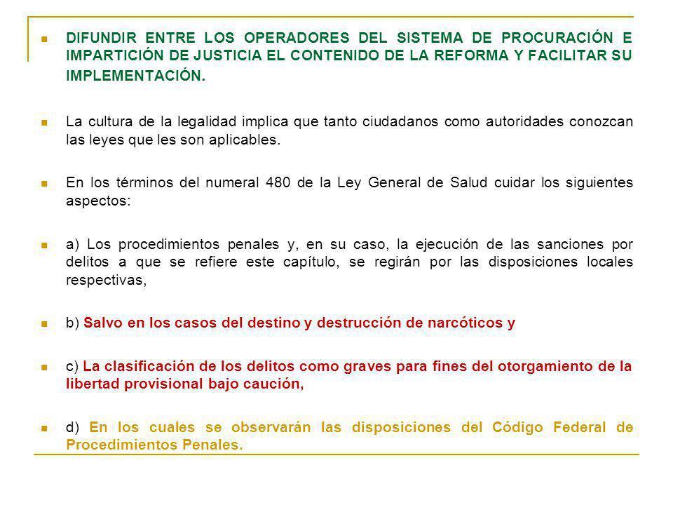 DIFUNDIR ENTRE LOS OPERADORES DEL SISTEMA DE PROCURACIÓN E IMPARTICIÓN DE JUSTICIA EL CONTENIDO DE LA REFORMA Y FACILITAR SU IMPLEMENTACIÓN.