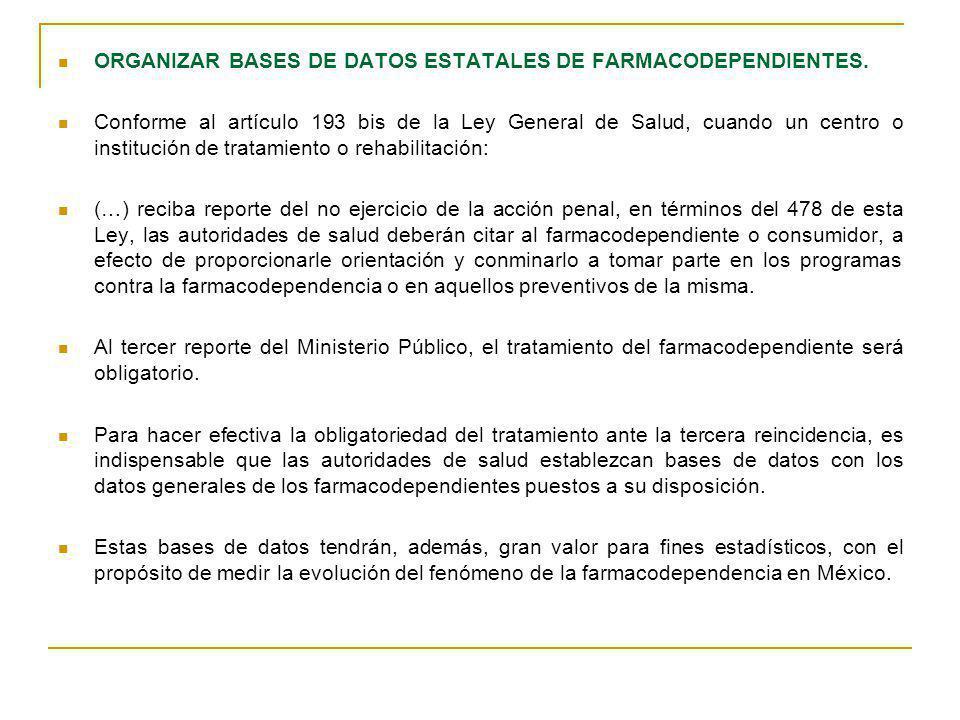 ORGANIZAR BASES DE DATOS ESTATALES DE FARMACODEPENDIENTES.