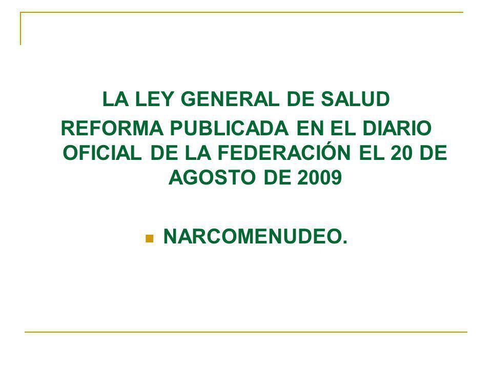 LA LEY GENERAL DE SALUD REFORMA PUBLICADA EN EL DIARIO OFICIAL DE LA FEDERACIÓN EL 20 DE AGOSTO DE 2009.
