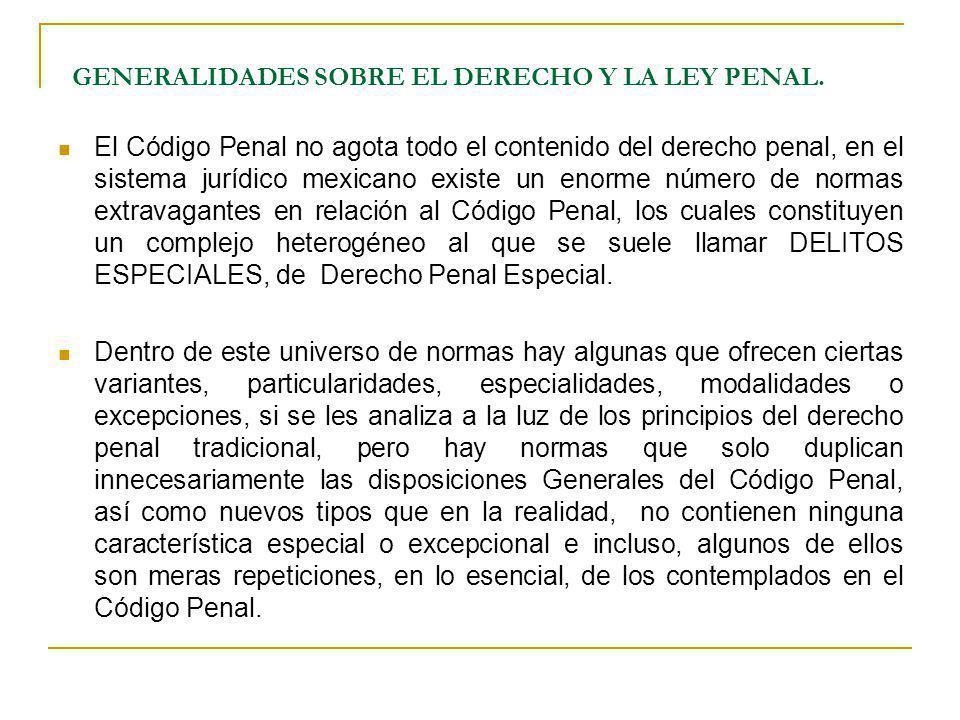 GENERALIDADES SOBRE EL DERECHO Y LA LEY PENAL.