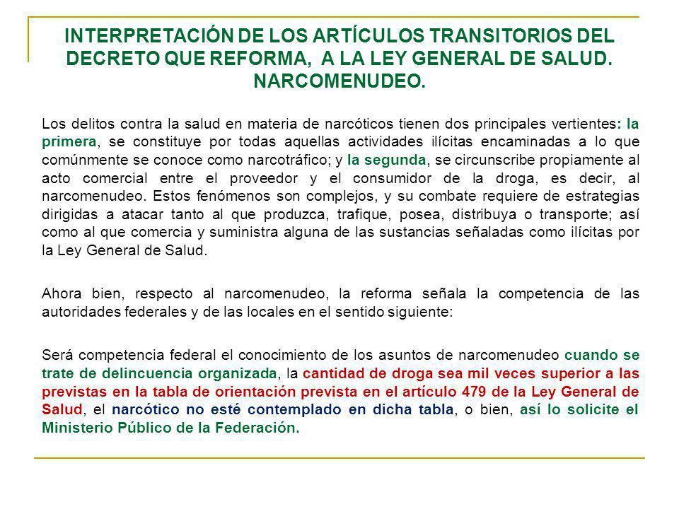 INTERPRETACIÓN DE LOS ARTÍCULOS TRANSITORIOS DEL DECRETO QUE REFORMA, A LA LEY GENERAL DE SALUD. NARCOMENUDEO.