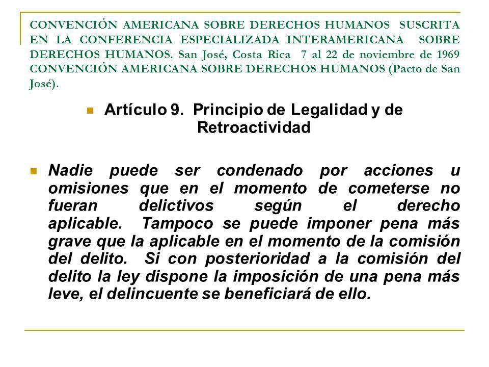 Artículo 9. Principio de Legalidad y de Retroactividad