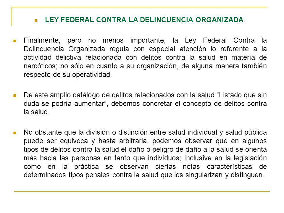 LEY FEDERAL CONTRA LA DELINCUENCIA ORGANIZADA.
