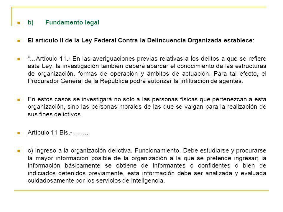 b) Fundamento legal El artículo II de la Ley Federal Contra la Delincuencia Organizada establece: