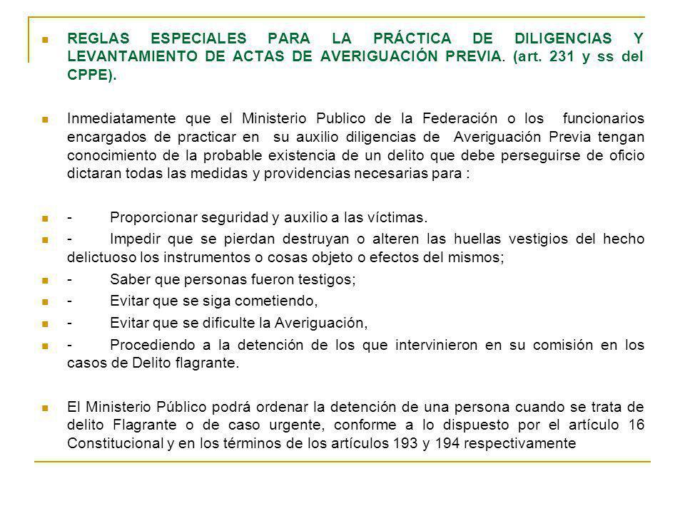 REGLAS ESPECIALES PARA LA PRÁCTICA DE DILIGENCIAS Y LEVANTAMIENTO DE ACTAS DE AVERIGUACIÓN PREVIA. (art. 231 y ss del CPPE).