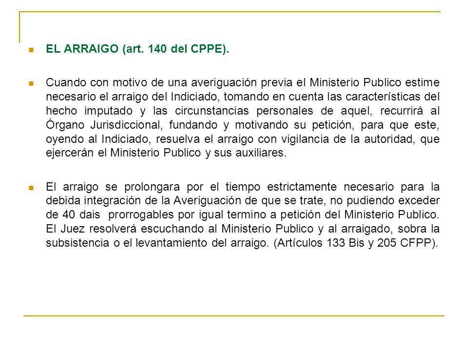 EL ARRAIGO (art. 140 del CPPE).